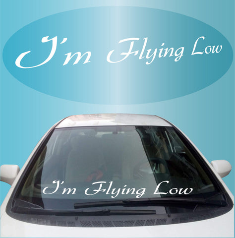 I'm Flying Low Decal Windshield Banner Car Truck Window Custom Car Decals Car Stickers