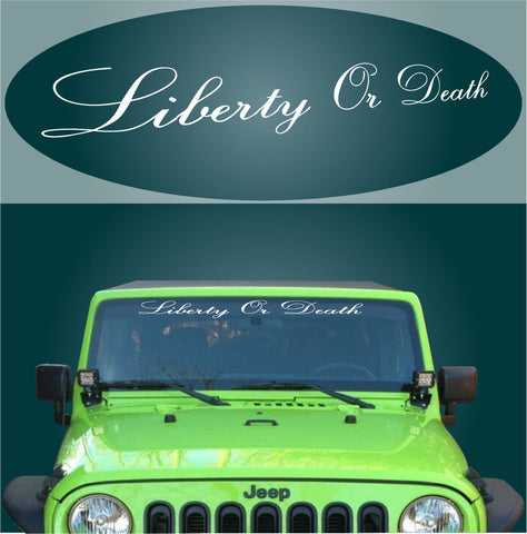 Liberty Or Death Decal Windshield Banner Car Truck Window Custom Car Decals Car Stickers