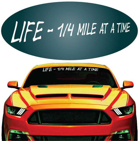 Life 1/4 Mile At A Time Decal Windshield Banner Auto Car Truck Custom Car Decals Car Stickers