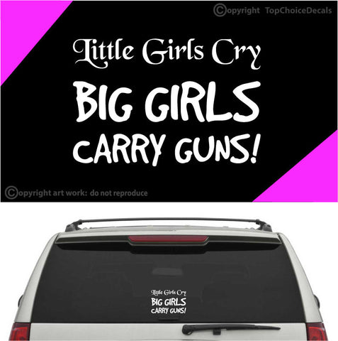 Little Girls Cry Big Girls Carry Guns Auto Decals Car Stickers Custom Car Decals Car Stickers
