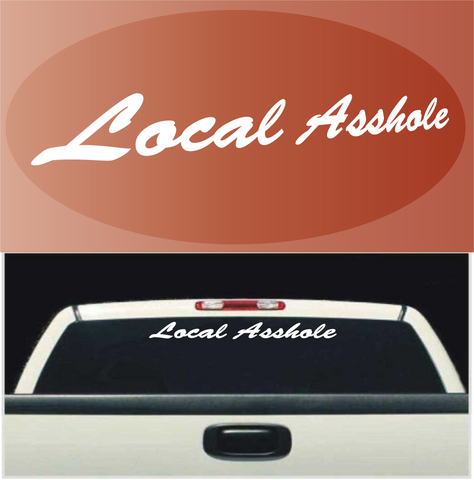 Local Asshole Funny Decal Windshield Banner Custom Car Decals Car Stickers