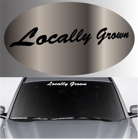 Locally Grown Funny Decal Windshield Banner Custom Car Decals Car Stickers
