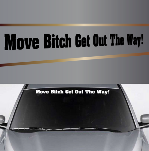 Move Bitch Get Out The Way Auto Window Decal Banner Custom Car Decals Car Stickers