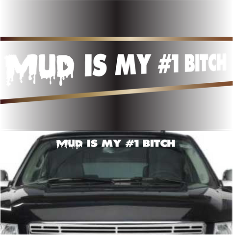 Mud Is My #1 Bitch 4x4 Off Road Decal Windshield Banner Custom Car Decals Car Stickers