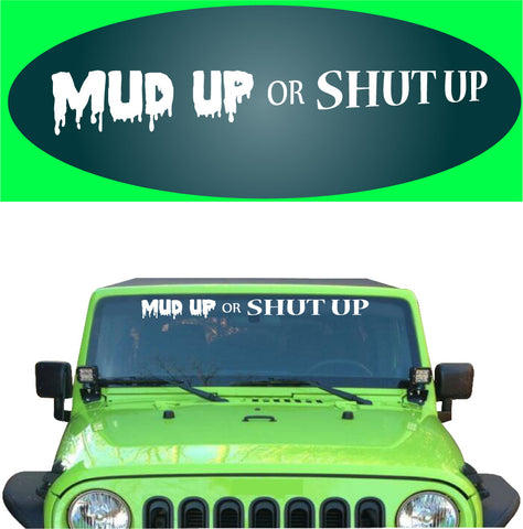 Mud Up Or Shut Up Decal Sticker Truck 4x4 Off Road Banner Custom Car Decals Car Stickers