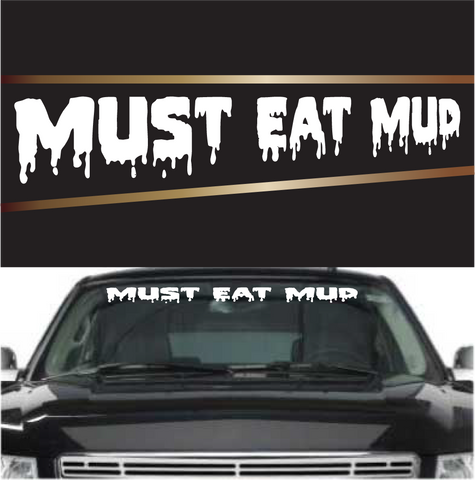 Must Eat Mud 4x4 Off Road Decal Windshield Banner Custom Car Decals Car Stickers