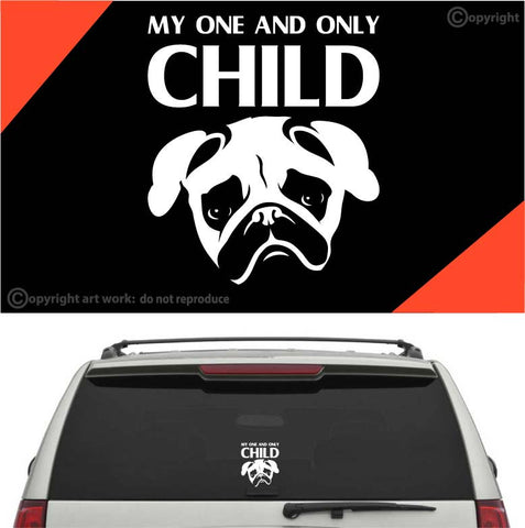 My One And Only Child Pug Decal Car Sticker Custom Car Decals Car Stickers