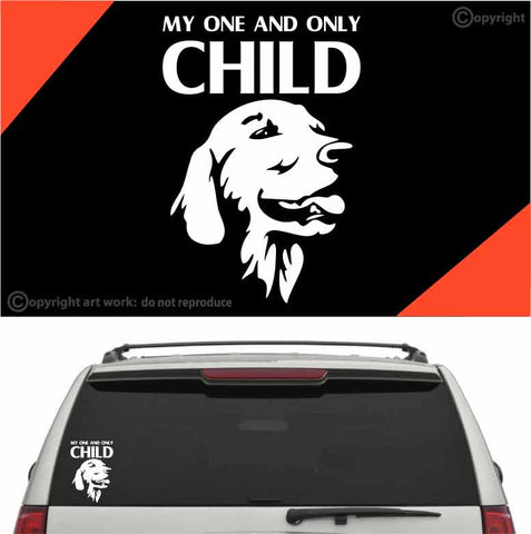 My One And Only Child Golden Retriever Decal Custom Car Decals Car Stickers