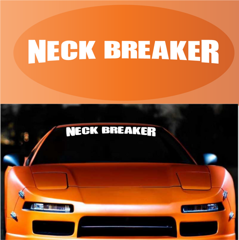 Neck Breaker Windshield Banner Auto Decal Car Sticker Custom Car Decals Car Stickers