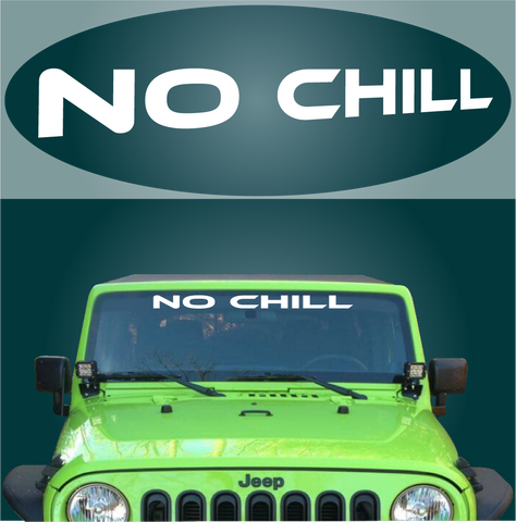 No Chill Windshield Banner Auto Decal Sticker Custom Car Decals Car Stickers