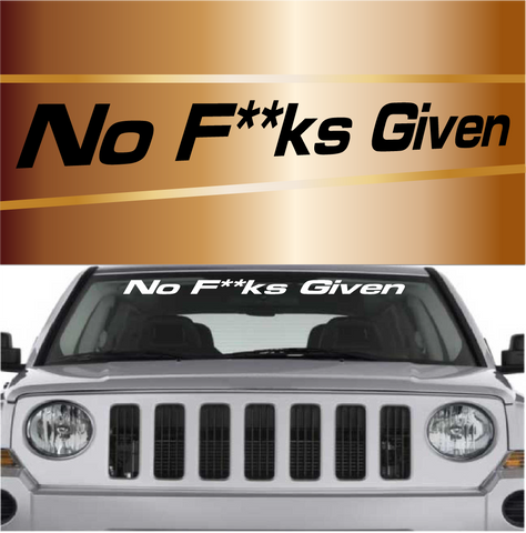 No F**ks Given Custom Vinyl Decal Windshield Banner Custom Car Decals Car Stickers