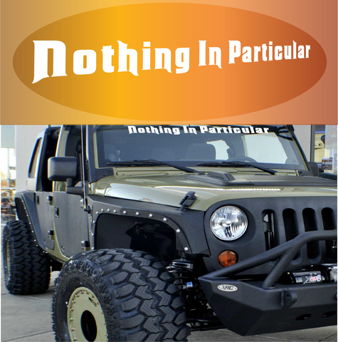 Nothing In Particular Auto Decal Windshield Banner Custom Car Decals Car Stickers