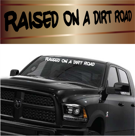 Raised On A Dirt Road Cool Windshield Banner Custom Car Decals Car Stickers