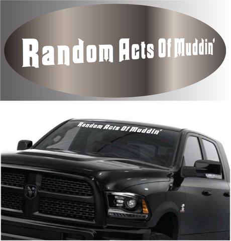 Random Acts Of Muddin' Windshield Decal Banner Custom Car Decals Car Stickers