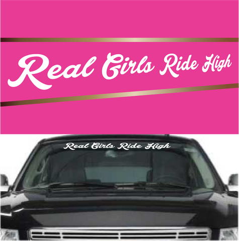 Real girls ride high funny decal stickers windshield banner custom car decals car stickers