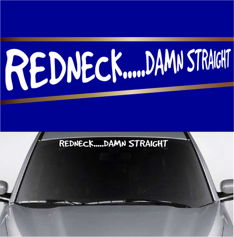 Redneck Damn Straight Funny Redneck Decal Windshield Banner Custom Car Decals Car Stickers