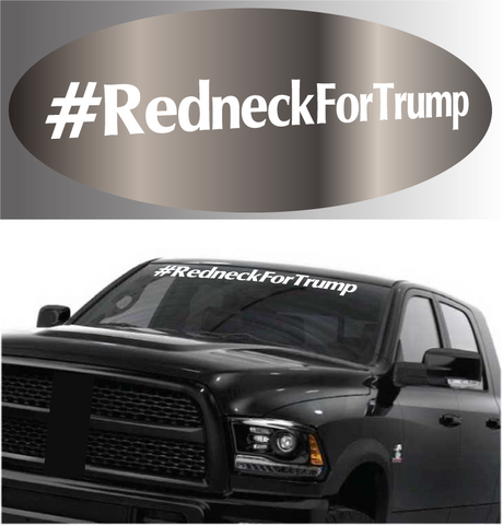 #Redneck For Trump Windshield Donald Trump Car Decal Custom Car Decals Car Stickers