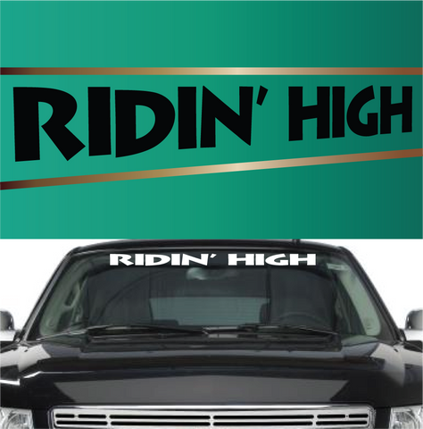 Ridin' High Windshield Vinyl Decal Banner Custom Car Decals Car Stickers