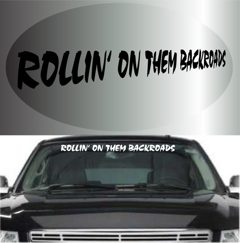 Rollin' On Them Backroads Windshield Banner Decal Custom Car Decals Car Stickers
