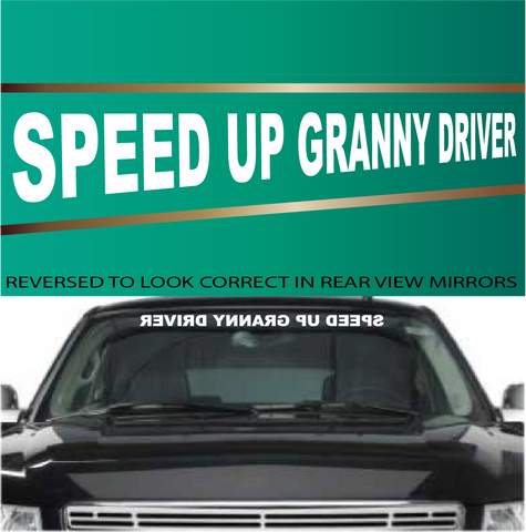 Speed Up Granny Driver Funny Decal Front Window Decal Custom Car Decals Car Stickers