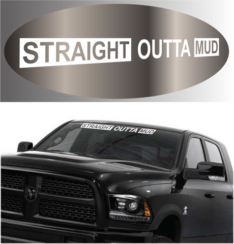 Straight Outta Mud 4x4 Decal Windshield Banner Custom Car Decals Car Stickers