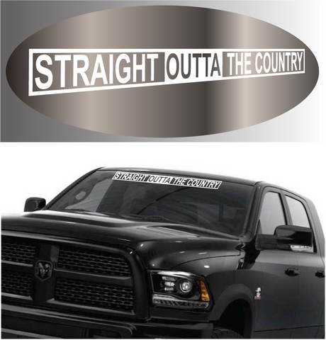 Straight Outta The Country Decal Windshield Banner Custom Car Decals Car Stickers