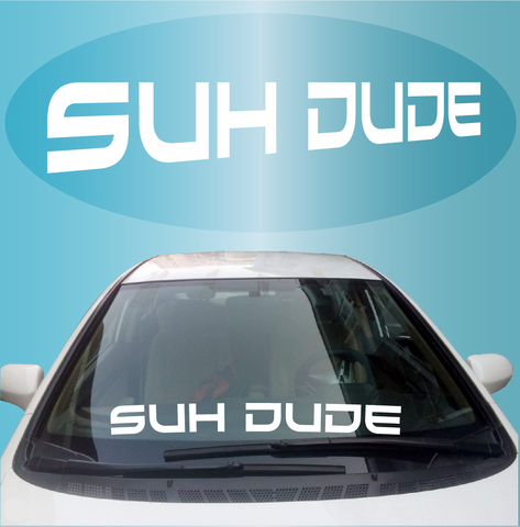 Suh Dude Windshield Decal Banner Custom Car Decals Car Stickers