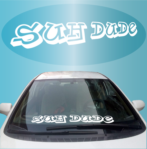 Suh Dude Windshield Banner Decal Custom Car Decals Car Stickers
