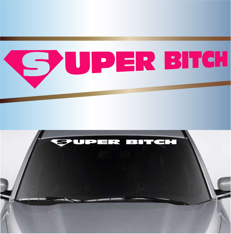 Super Bitch Windshield Vinyl Decal Banner Custom Car Decals Car Stickers