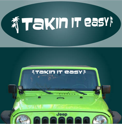 Takin It Easy Windshield Decal Custom Car Decals Car Stickers