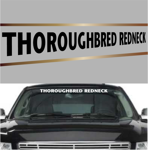 Thoroughbred Redneck Funny Windshield Decals Custom Car Decals Car Stickers