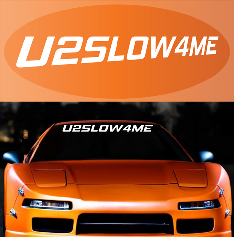 U2SLOW4ME Decal JDM Custom Windshield Banner Custom Car Decals Car Stickers