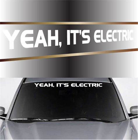 Yeah, It's Electric Funny Decals Windshield Banner Custom Car Decals Car Stickers