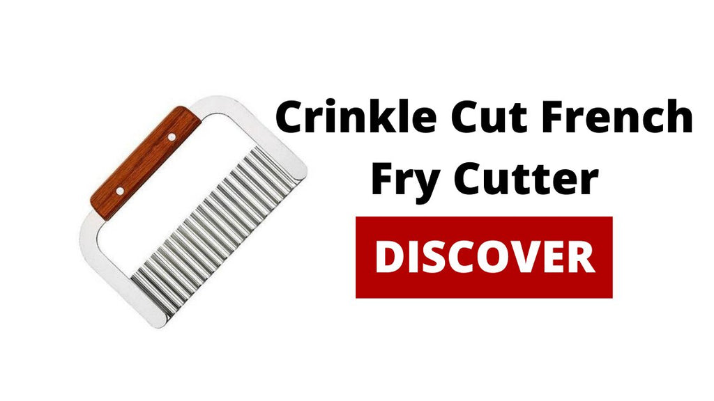 Crinkle Cut French Fry Cutter Blog Banner