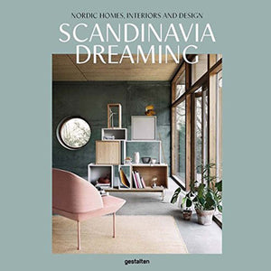 Norr - nordic life and design - Scandinavia Dreaming : Nordic Homes, Interiors and Design - Illustrated Hardcover – Angel Trinidad