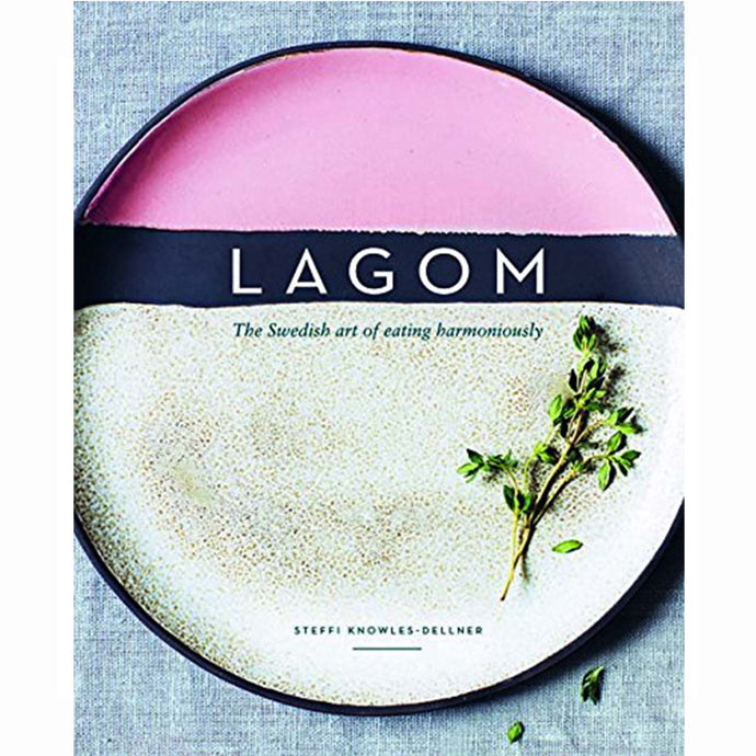 Norr - nordic life and design - Lagom: The Swedish art of eating harmoniously - Steffi Knowles-Dellner