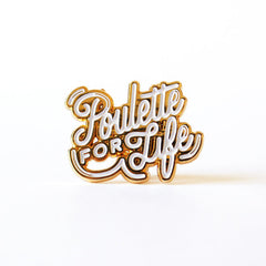 """Poulette for life"" white and gold Lapel Pin"