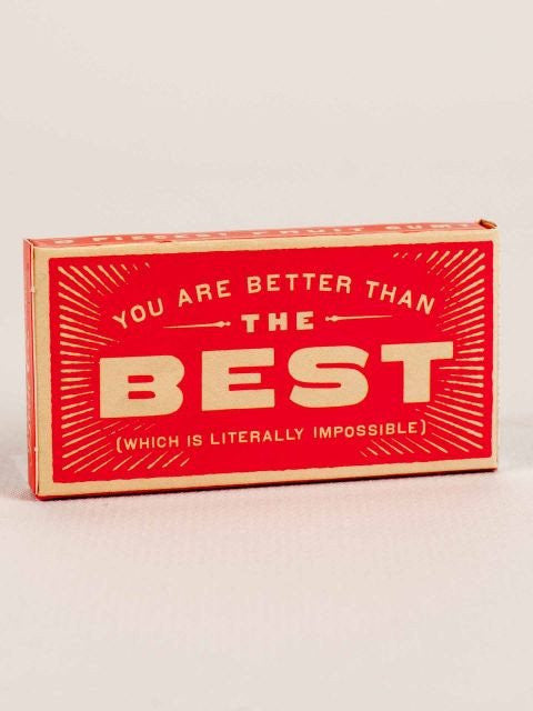 You Are Better Than The Best Gum - Natasha Marie Clothing