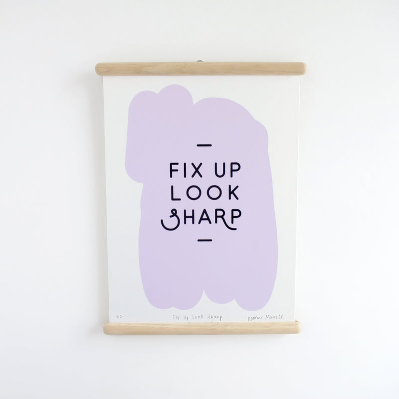 Fix Up Look Sharp, Screen Print
