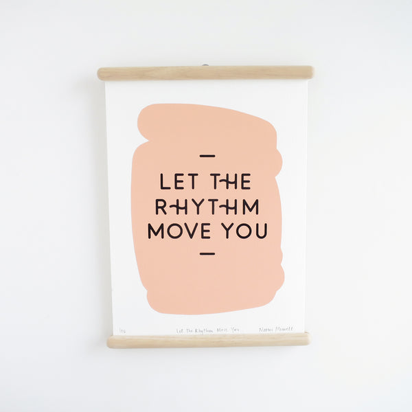 Let The Rhythm Move You, Screen Print
