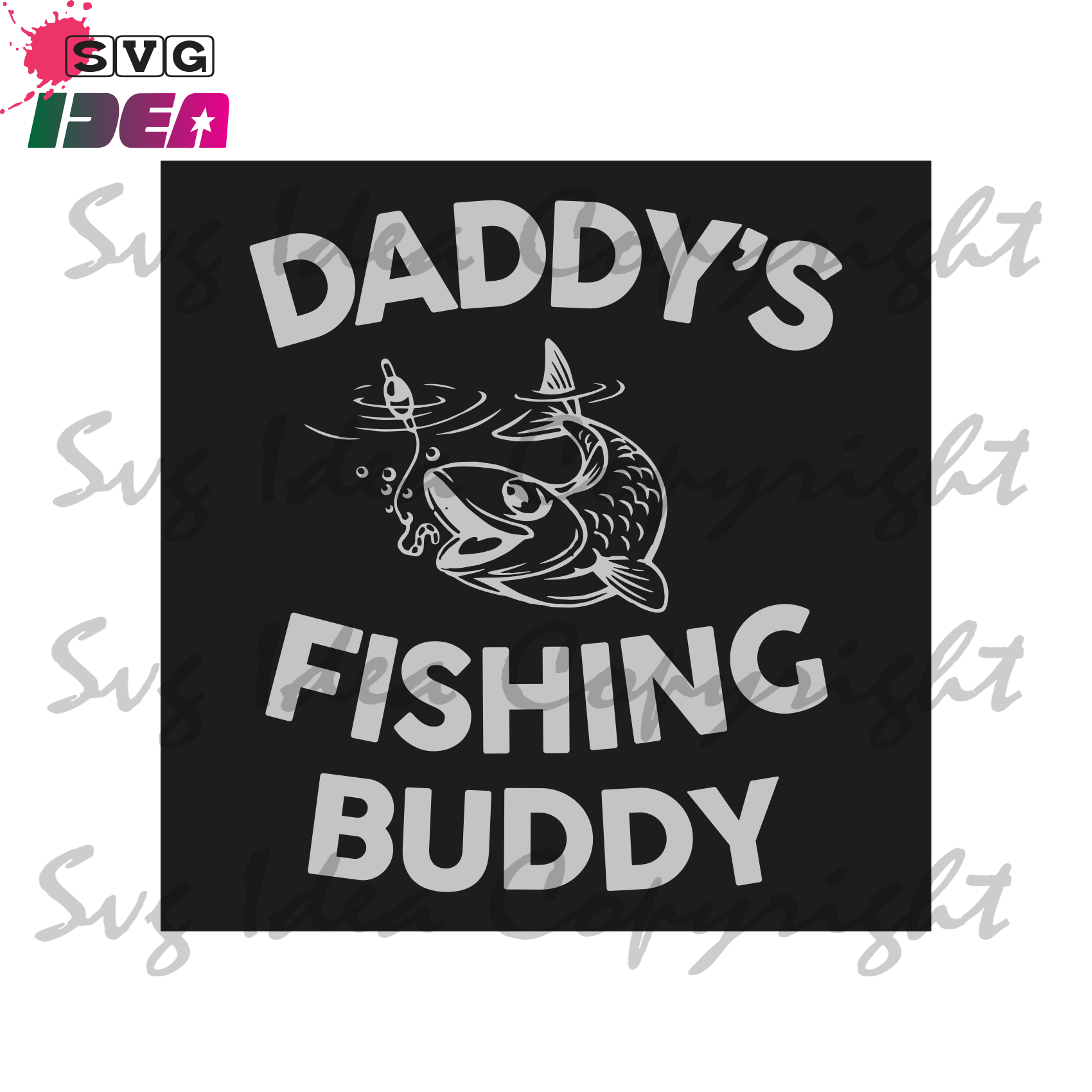 Download Daddy S Fishing Buddy Trending Svg Father S Day Svg Father S Day Gi Svg Ideas