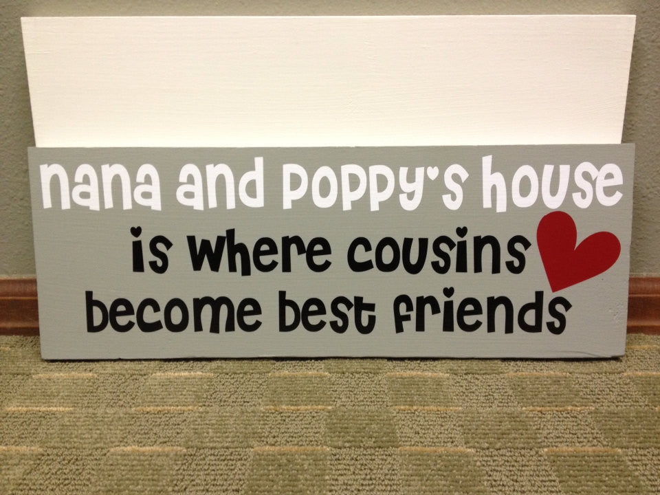 Wooden Nana Poppy house Cousins Sign
