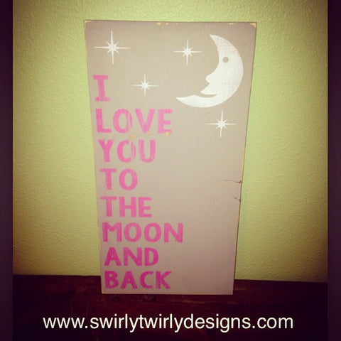Love you to the Moon and BackNursery Wooden Wall Sign