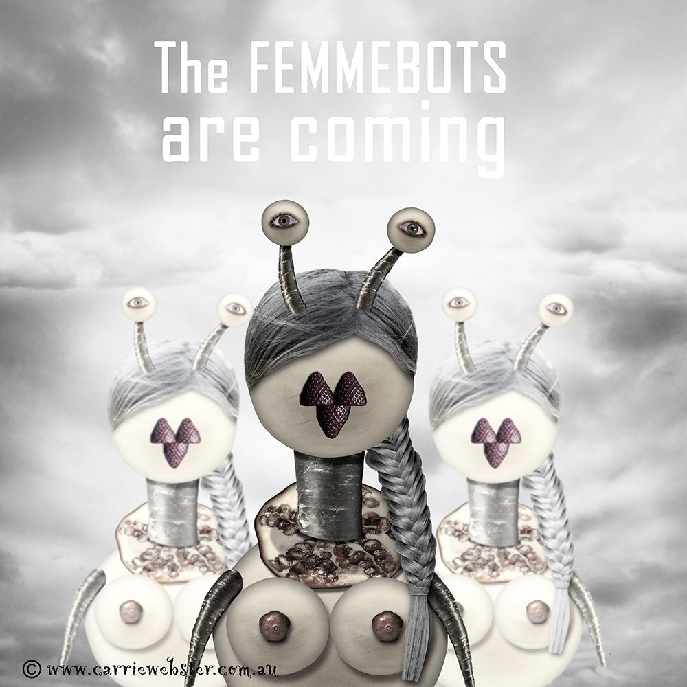 The Femmebots are coming...