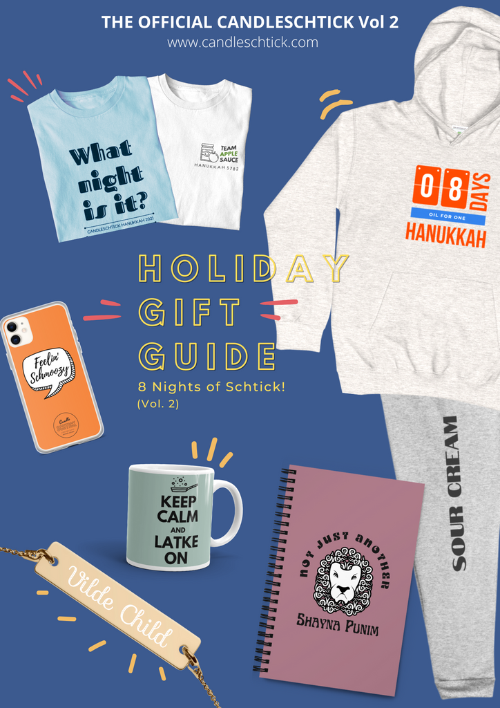 """""""Candleschtick Holiday Gift Guide Volume 2: Holiday Gift Guide"""" features a variety of products on a dark blue background: What night is it? t-shirt, Team apple sauce t-shirt, 8 days Hanukkah hoodie, Apple sauce and sour cream joggers, Not Just Another Shayna Punim notebook, Keep Calm and Latke On Mug, Vilde Child bracelet, and Feelin' Schmoozy phone case."""