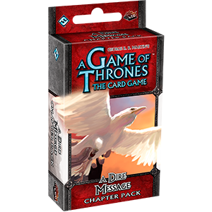 A Game of Thrones: The Card Game 1st Ed - A dire Message Chapter Pack