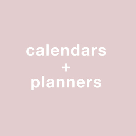 Calendars + Planners
