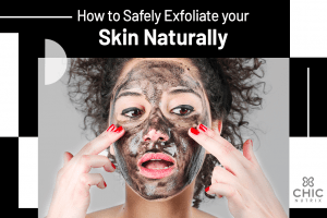 How to safely exfoliate your skin naturally