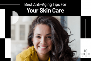 Best Anti Aging Tips For Your Skin Care