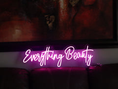 Everything Beauty Neon Sign